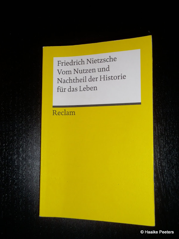 Vom Nutzen und Nachteil der Historie für das Leben (Friedrich Nietzsche)