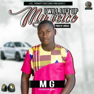 Music : MG ~ I will lift up my voice (Prod. by jonekz Joseph)