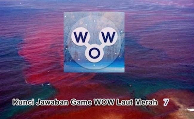 Kunci Jawaban Game Wow Jelajah Mesir Giza Sfinks Laut Merah Words Of Wonders Indonesia Cute766