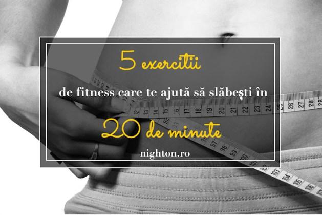 5 exerciții de fitness care te ajută să slăbești în 20 de minute