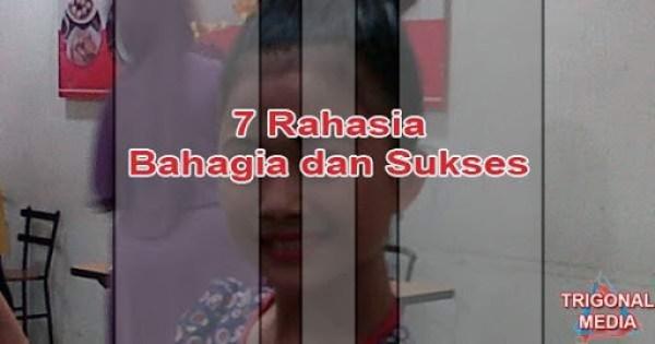 7 Rahasia Untuk Bahagia dan Sukses