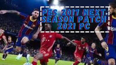 Pes 2017 Next Season Patch 2021 PC AIO