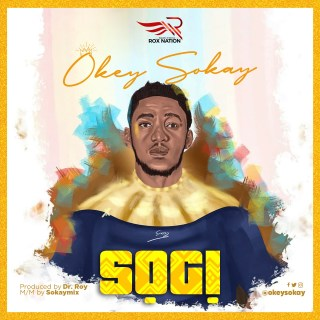 Music + Lyrics : Okey Sokay ~ Sogi