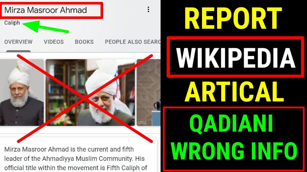 Present Califate of Islam. Here is How to Report Qadiani Misleading Information on Wikipedia