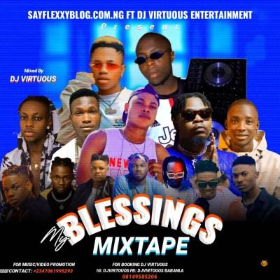 Mixtape: Sayflexxyblog x Dj virtuous - My Blessings Mix    @PureTal23535697 @SayflexxyB 2