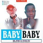 [New Music] Vicky Vic ft Mr. Percy ~Baby (Pro.by Sloo Dezy ) Download mp3