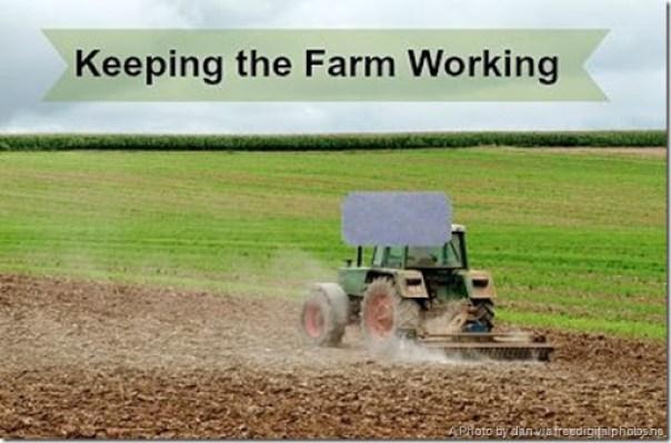 Keeping the Farm Working