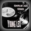 LAGU YOUNG LEX TERBARU + LIRIK