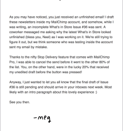 mailchimp encountered the same challenge when a draft of their upcoming newsletter got sent to 20 of their customers once they recognized the error  [ 795 x 1058 Pixel ]