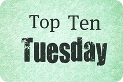 Top Ten Tuesday button by The Broke and the Bookish