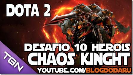 Dota 2: Desafio 10 Heróis – Chaos Knight