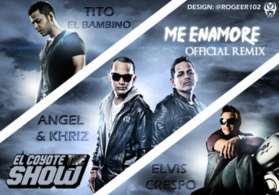 Angel & Khriz Ft. Tito El Bambino y Elvis Crespo - Me Enamore (Official Remix)