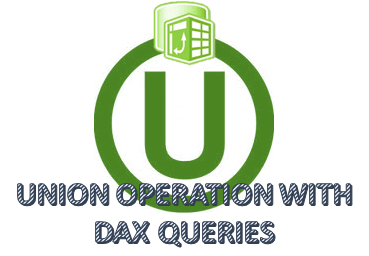 Union operation with DAX queries / PowerPivot