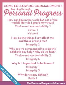 Come Follow Me: Commandments through Personal Progress | Free Download from The Personal Progress Helper