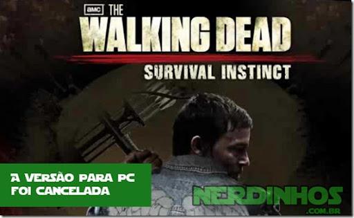 The Walking Dead: Survival Instinct – A versão do jogo para PC foi cancelada