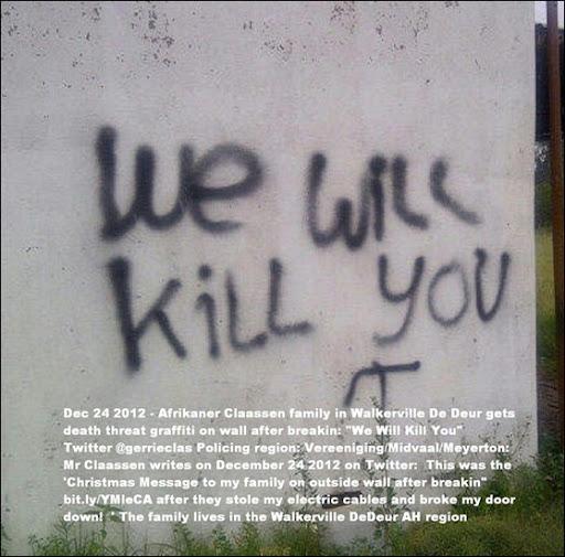 CLAASSEN FAMILY GETS WE WILL KILL YOU THREAT ON WALL AFTER DEC242012 BURGLARY WALKERVILLE DE DEUR VEREENIGING REGION
