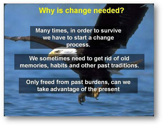 Change... The Ultimate Truth of Life - Eagle Story