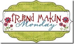 Friend Makin' Monday