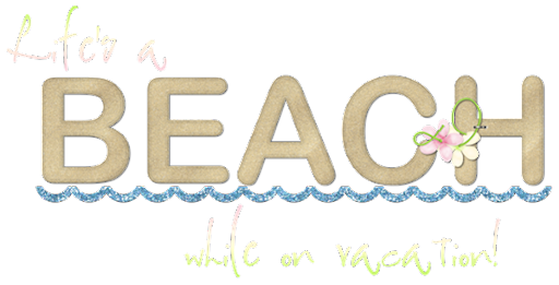 Bon Scrapatit Designs My New Adventure And Life S A Beach While On Vacation Wordart Freebie