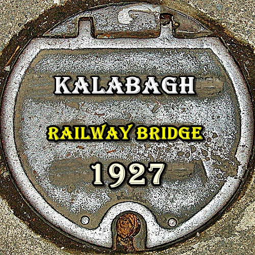 RAILWAY BRIDGE  IN KALABAGH