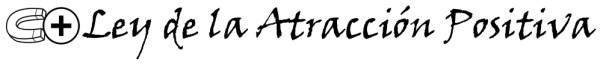 Ley de la Atracción Positiva