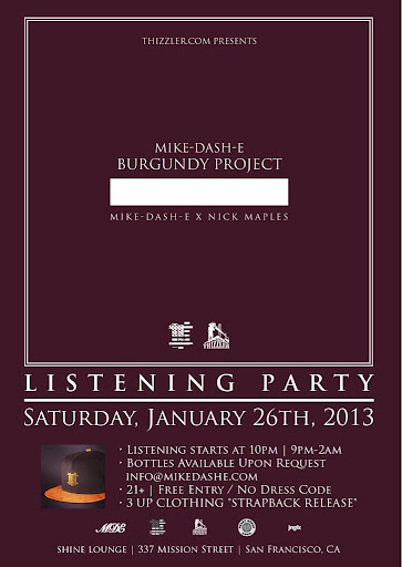 Thizzler com Presents Mike-Dash-E Burgundy Project Listening Party