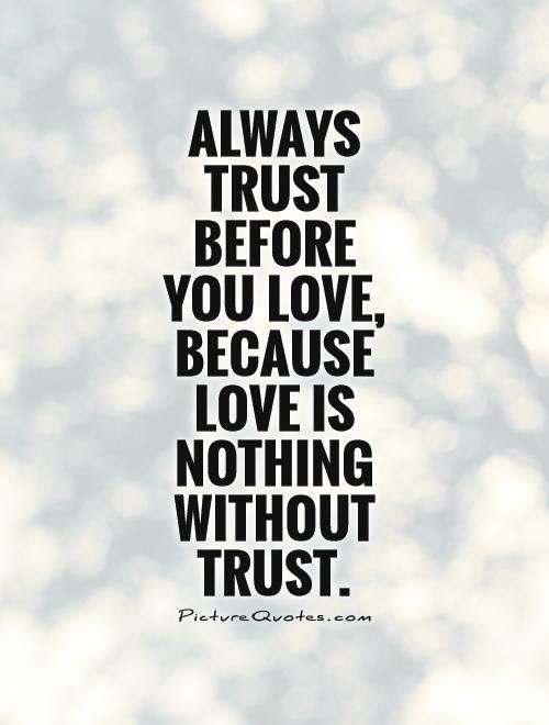 Love And Trust Quotes For Relationships : trust, quotes, relationships, Quotes, Relationships, Trust