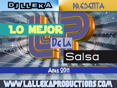 Dj LleKa Presenta - Lo Mejor De La Salsa [Abril 2011]