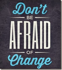 quotes-dont-be-afraid-of-change