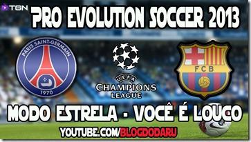 Pro Evolution Soccer 2013 - UEFA - Modo Estrela - PSG x Barcelona