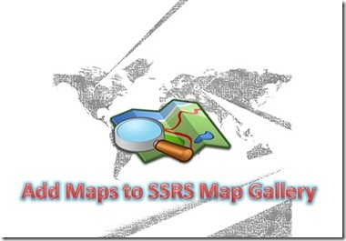 Add Maps to SSRS Map Gallery