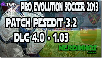 Pro Evolution Soccer 2013 - testando o Patch do PESEdit 3.2 - Instalando e Configurando