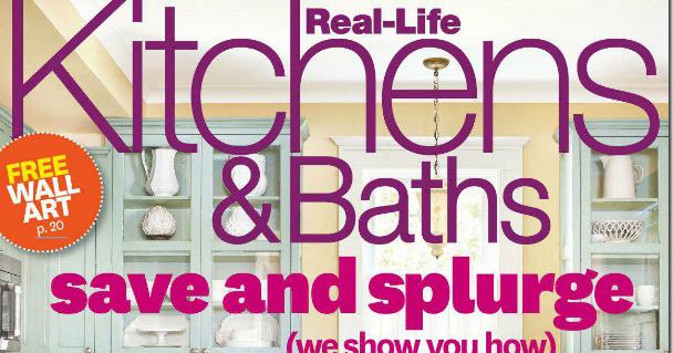 Real Life Kitchens And Baths Magazine
