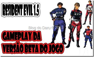 Resident Evil 1.5 #Gameplay da versão Beta(Demo)