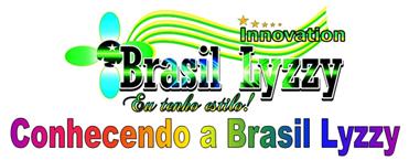 BRASIL LYZZY HISTÓRIA E LINKS DE PRODUTOS
