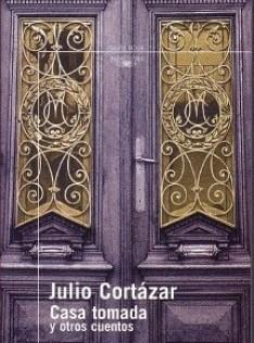 Casa tomada – Julio Cortázar