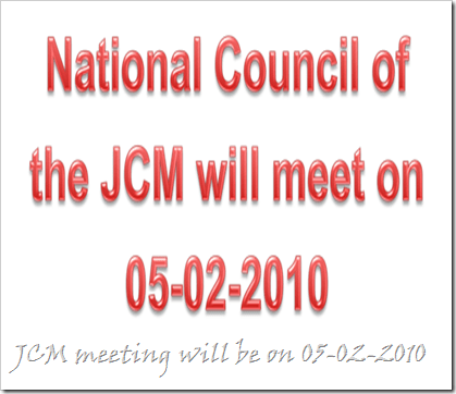 National Council of the JCM will be meeting on 05-02-2010