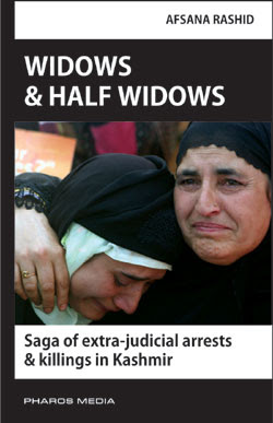 Widows & Half Widows: Saga of extra-judicial arrests & killings in Kashmir