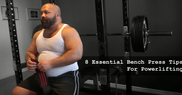 Powerlifter 8 Essential Bench Press Tips For Powerlifting
