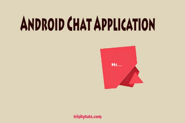 Simple chat application using listview in android - trinity tuts