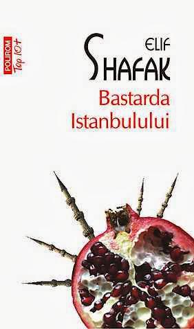 Bastarda Istanbulului - Elif Shafak
