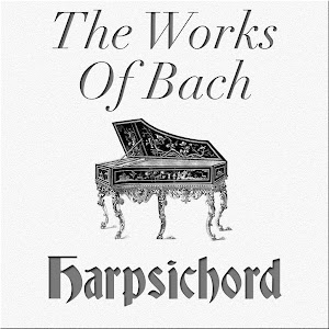 Johann Sebastian Bach: The Works of Bach: Harpsichord