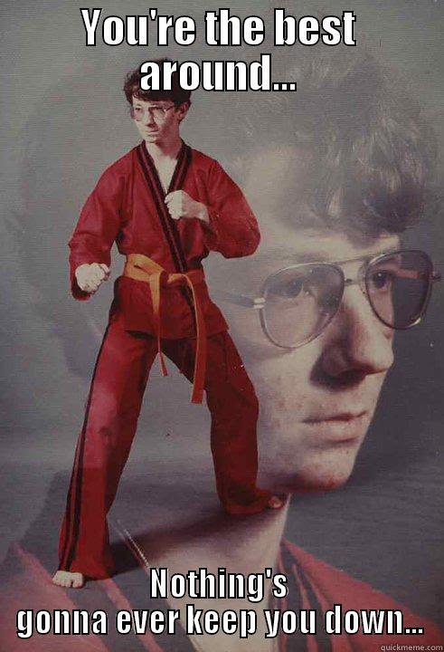 Your The Best Around Gif : around, Download, Karate, Youre