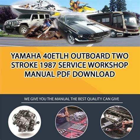 Reading Pdf 1987 yamaha 40 etlh outboard service repair