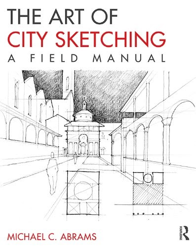 Download: The Art of City Sketching: A Field Manual PDF
