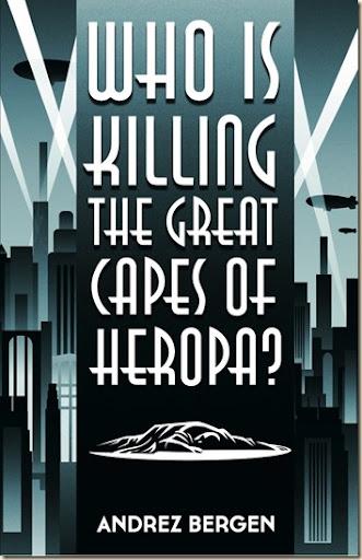 Bergen-WhoIsKillingTheGreatCapesOfHeropa