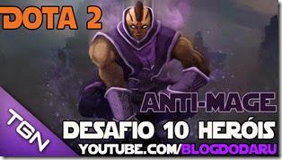 Dota 2: Desafio 10 Heróis - Anti-Mage