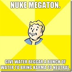 Nuke-Megaton-Give-water-beggar-a-bunch-of-water-to-bring-karma-to-neutral