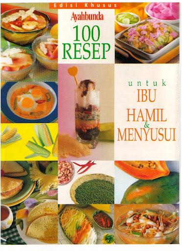 100 Resep Untuk Ibu Hamil dan Menyusui