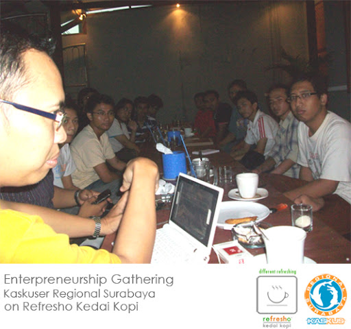 Kaskus Regional Surabaya on Kaskuserpreuner Gathering Refresho Kedai Kopi April 11, 2010